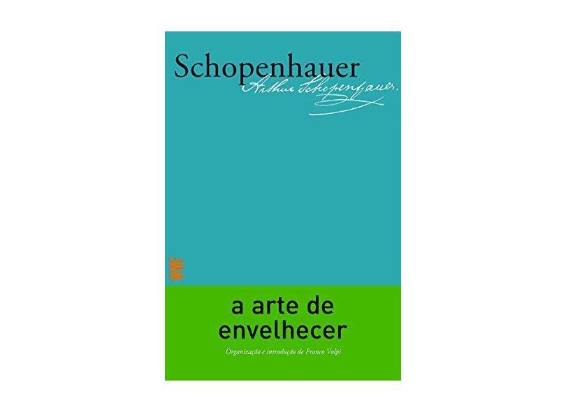A Arte de Envelhecer - Arthur Schopenhauer - 9788546900701