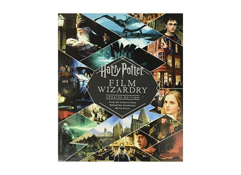Harry Potter Film Wizardry: Updated Edition: From the Creative Team Behind the Celebrated Movie Series - Brian Sibley - 9780062878946