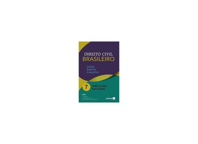 Direito Civil Brasileiro. Direito das Sucessões - Volume 7 - Carlos Roberto Gonçalves - 9788547213077