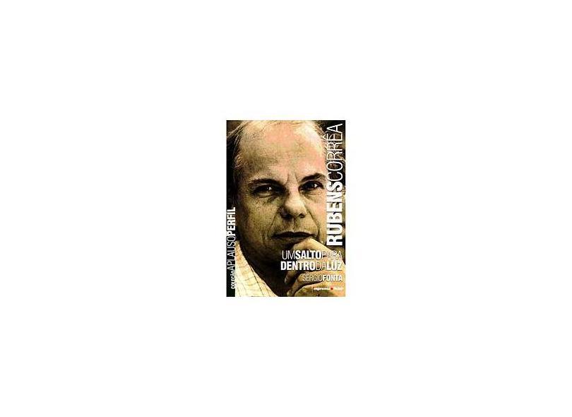 Rubens Corrêa - Um Salto para Dentro da Luz - Sergio Fonta - 9788570609465