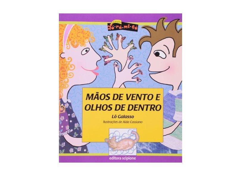 Mãos de Ventos e Olhos de Dentro - Col. Dó-ré-mi-fá - Galasso, Lo - 9788526243804