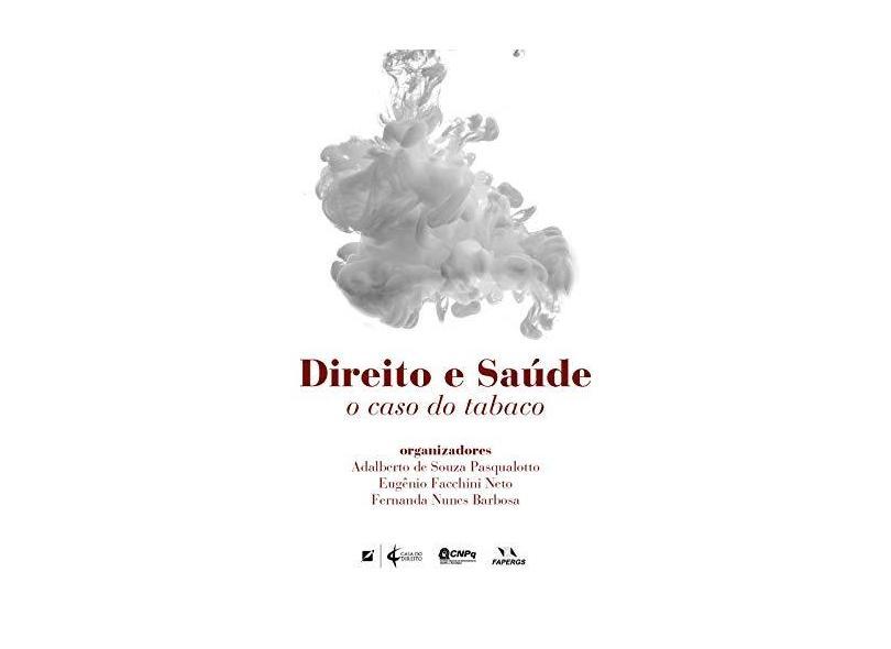Direito e Saúde. O Caso do Tabaco - Fernanda Nunes Barbosa - 9788595301160