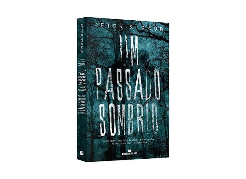 Um Passado Sombrio - Straub, Peter - 9788528620481