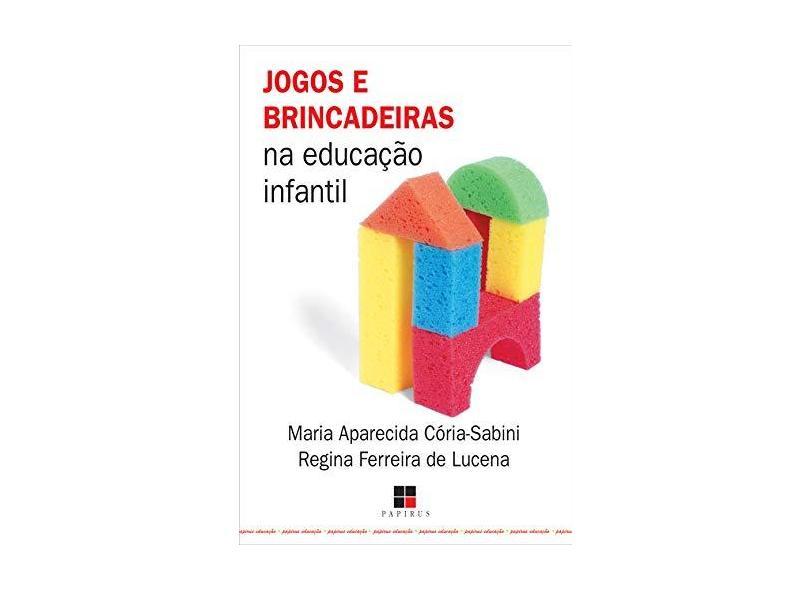 Jogos e Brincadeiras na Educação Infantil - Cória-sabini, Maria Aparecida - 9788530807474