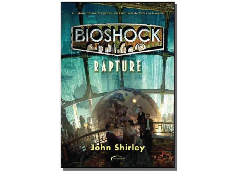 Bioshock. Rapture - John Shirley - 9788576799917