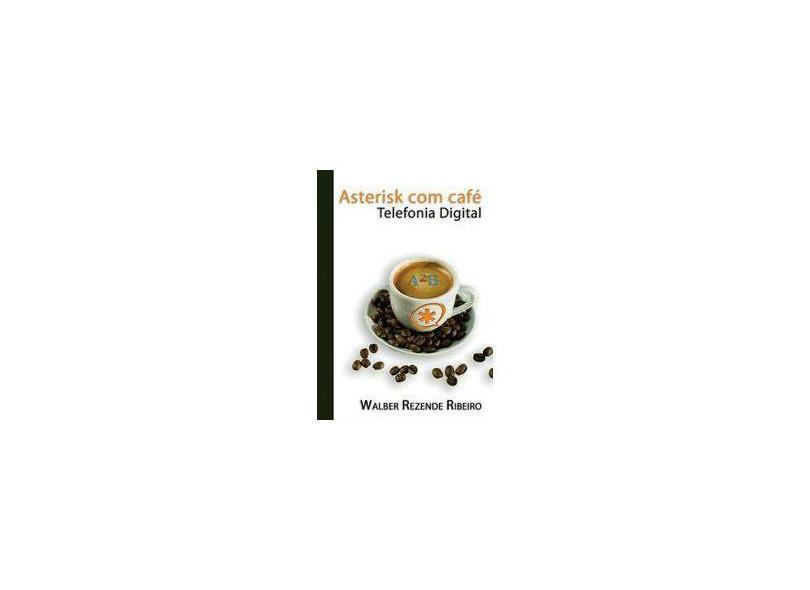 Asterisk com Café - Walber Rezende Ribeiro - 9788565294102