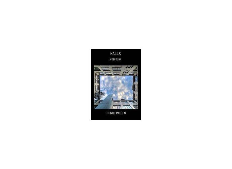 Kalls - Diego Lincoln - 9788578284770