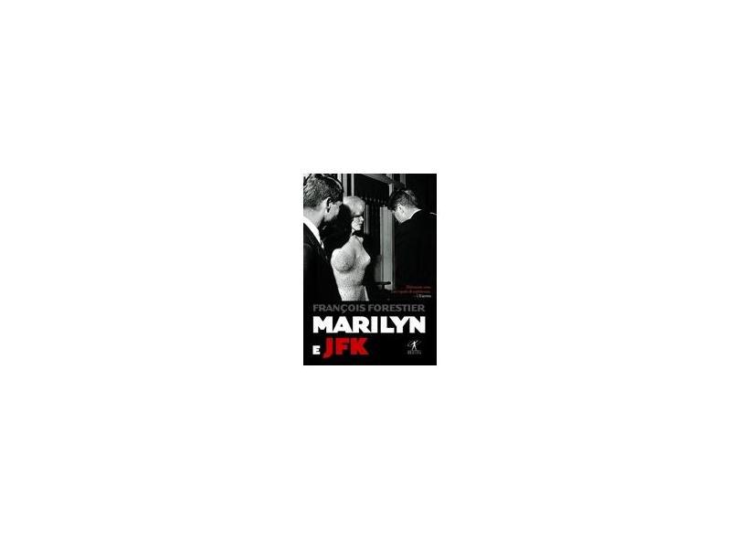 Marilyn e Jfk - Forestier Francois - 9788573029376