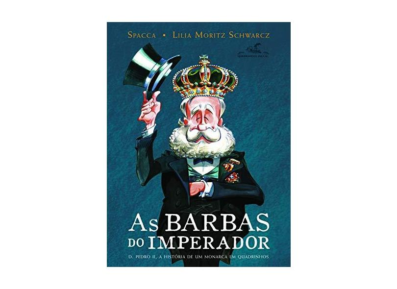 As Barbas do Imperador - Spacca; Spacca; Schwarcz, Lilia Moritz; Schwarcz, Lilia Moritz - 9788535923353