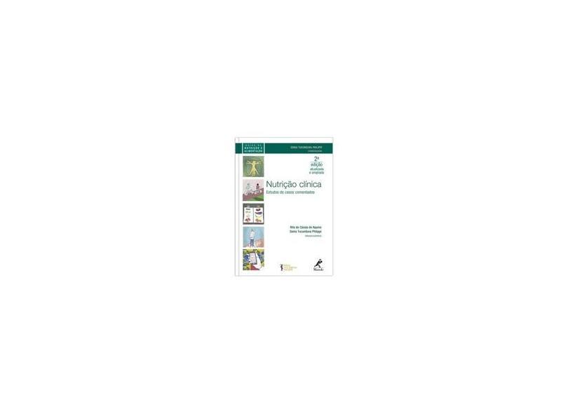 Nutrição Clínica - Estudos de Casos Comentados - 2ª Ed. 2016 - Philippi, Sonia Tucunduva;aquino, Rita De Cássia De; - 9788520445136