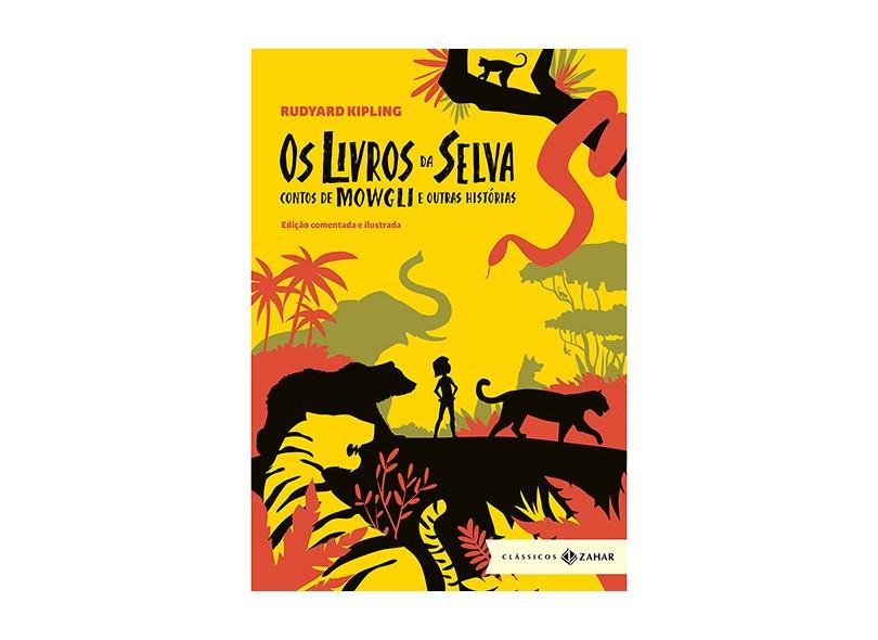 Os Livros da Selva. Contos de Mowgli e Outras Histórias - Rudyard Kipling - 9788537815199
