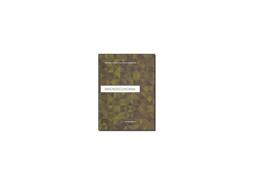MacRoeconomia - Fernando De Holanda Barbosa - 9788522519842