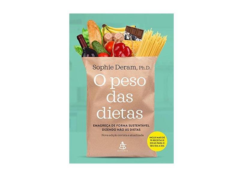 O Peso Das Dietas - Emagreça De Forma Sustentável Dizendo Não Às Dietas - Deram,sophie - 9788543105710