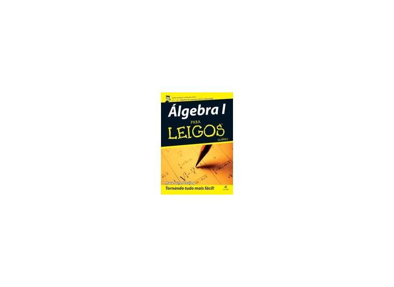 Álgebra 1 para Leigos - Sterling, Mary Jane - 9788576082569