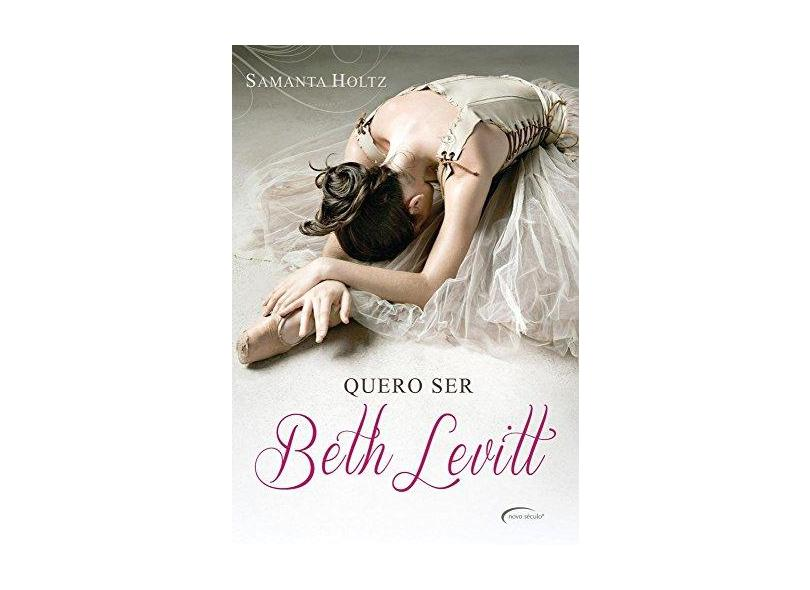 Quero Ser Beth Levitt - Holtz, Samanta; Holtz, Samanta - 9788542800449