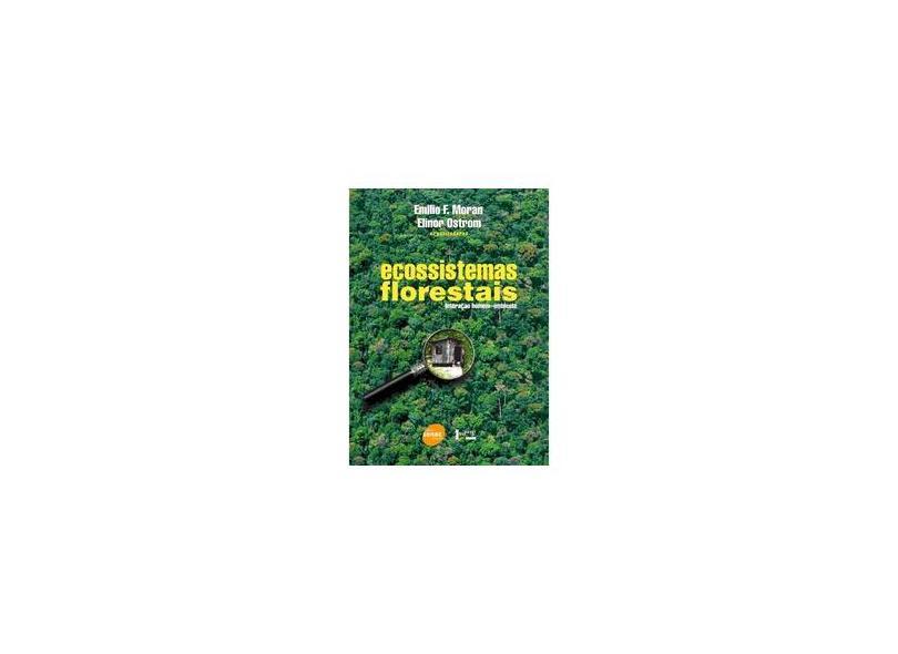 Ecossistemas Florestais - Moran, Emilio F.; Ostrom, Elinor - 9788573597905