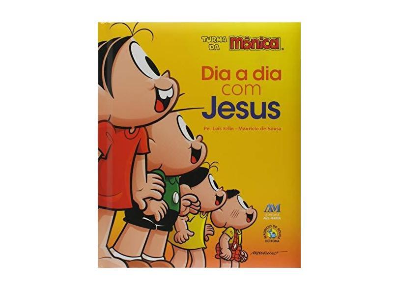 Dia A Dia Com Jesus - Turma da Mônica - Erlin,pe. Luís - 9788527616317