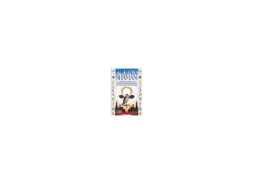 Urban Shaman - Serge Kahili King - 9780671683078