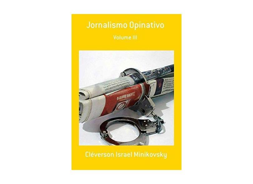 Jornalismo Opinativo - Cléverson Israel Minikovsky - 9788592412470