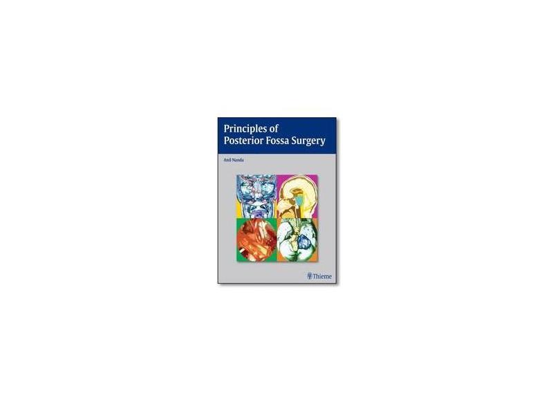 PRINCIPLES OF POSTERIOR FOSSA SURGERY - Nanda - 9781588906632
