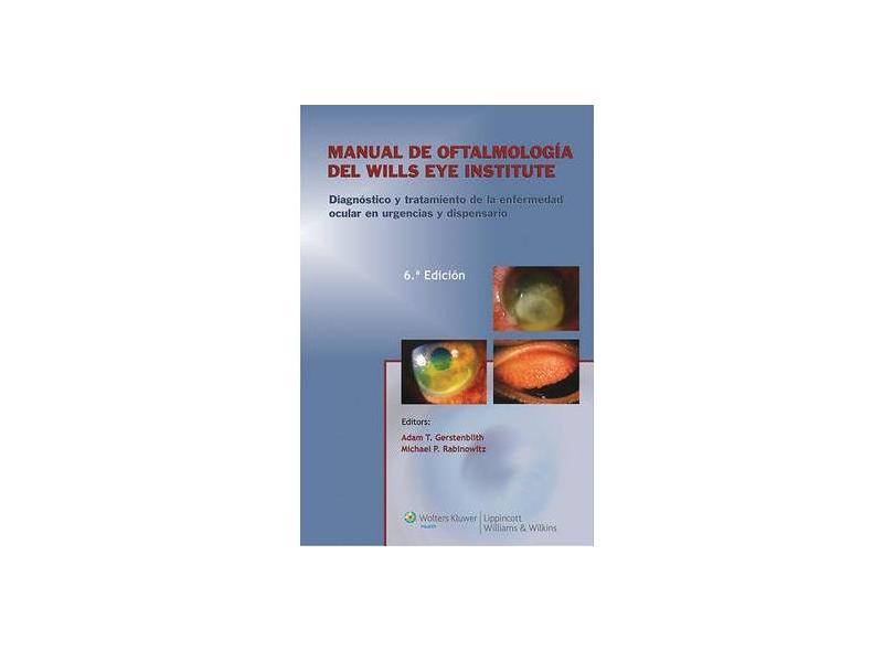 MANUAL DE OFTALMOLOGIA DEL WILLS EYE INSTITUTE:DIAG Y TRATAMIENTO DE LA ENF - Gerstenblith  (espan - 9788415684091