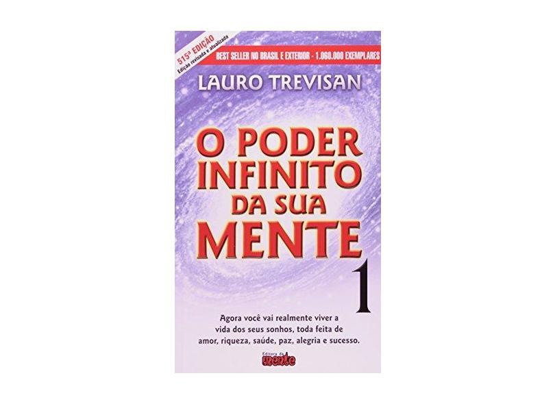 O Poder Infinito da Sua Mente 1 - 515ª Ed. 2011 - Trevisan, Lauro - 9788571510050