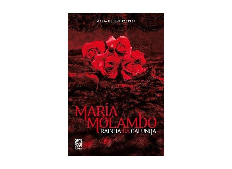 Maria Molambo. Rainha da Calunga - Maria Helena Farelli - 9788534704694
