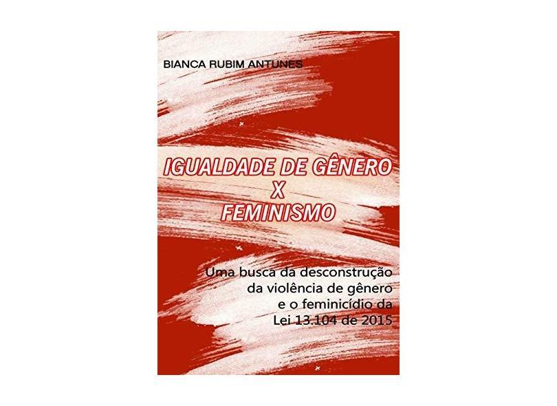 Igualdade de Gênero X Feminismo - Bianca Rubim - 9788592143503