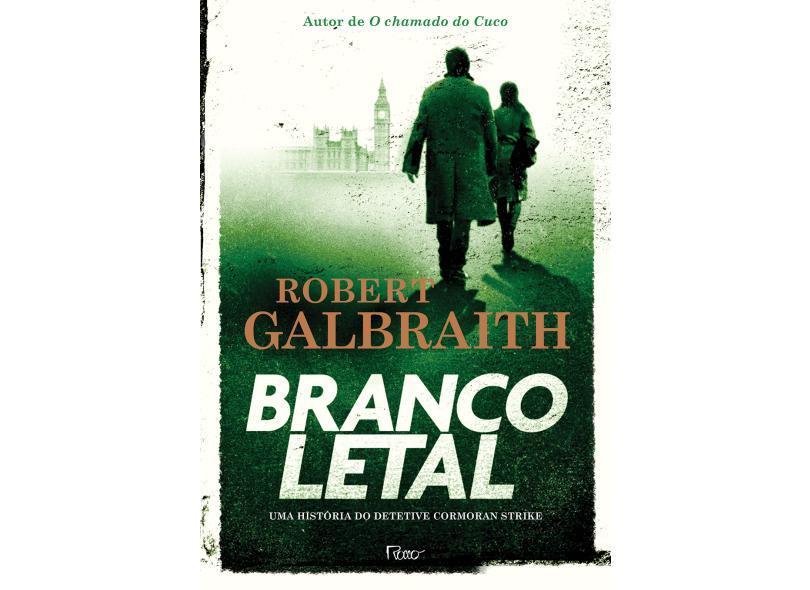 Branco Letal - Galbraith, Robert -  9788532531360