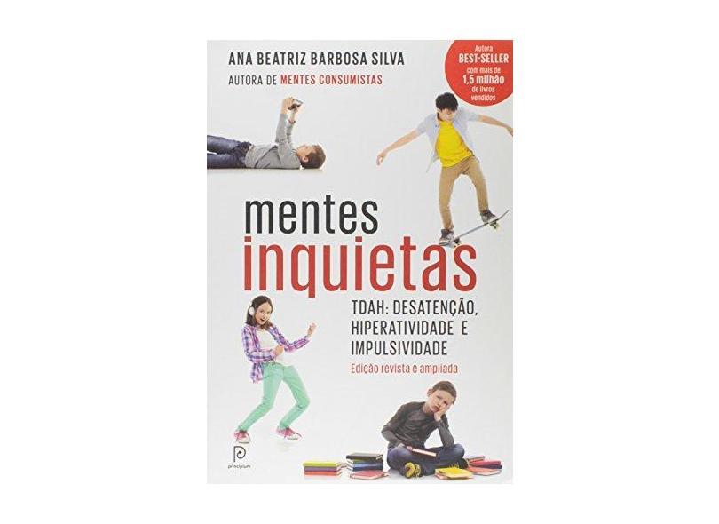 Mentes Inquietas - Tdah: Desatenção, Hiperatividade e Impulsividade - Silva, Ana Beatriz Barbosa - 9788525058393