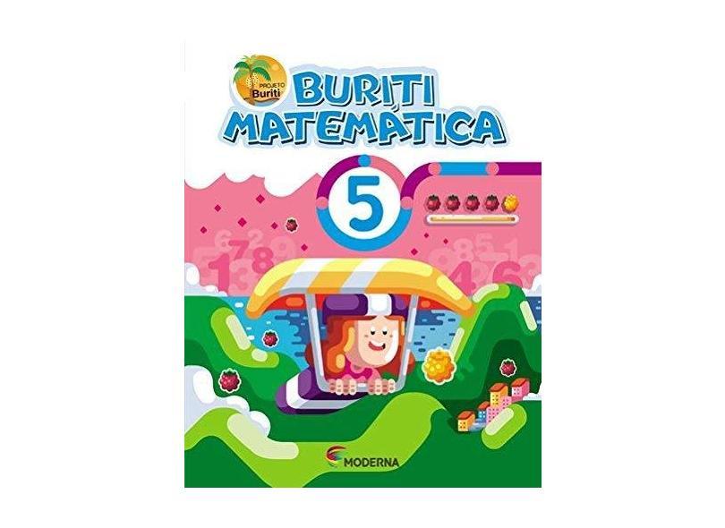 Buriti - Matemática - 5º Ano - 4ª Ed. 2017 - Editora Moderna - 9788516106843