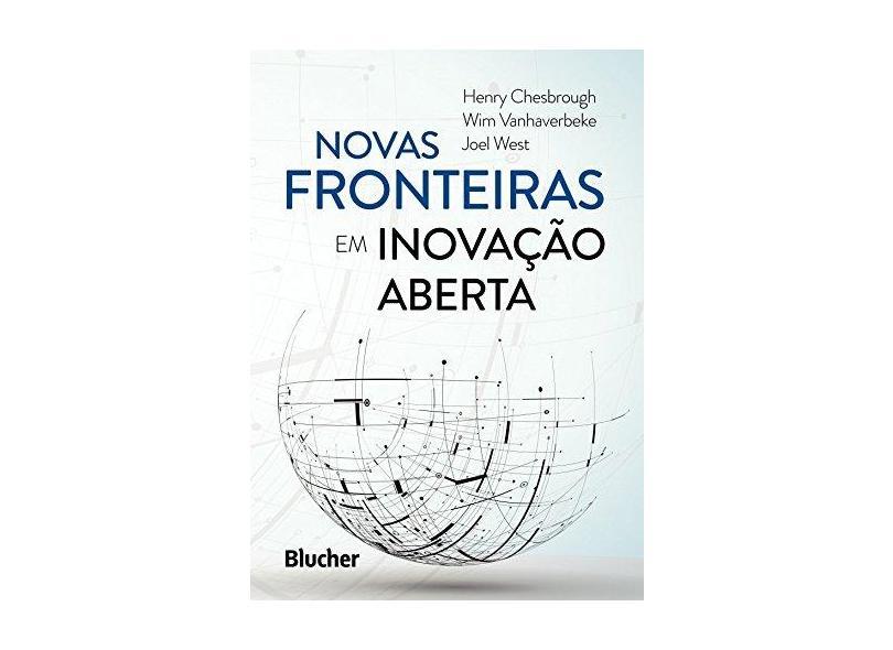 Novas Fronteiras em Inovação Aberta - Henry Chesbrough - 9788521211204