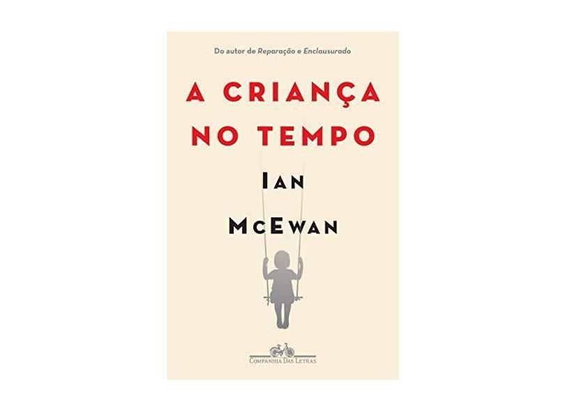 A Criança no Tempo - Ian Mcewan - 9788535930856