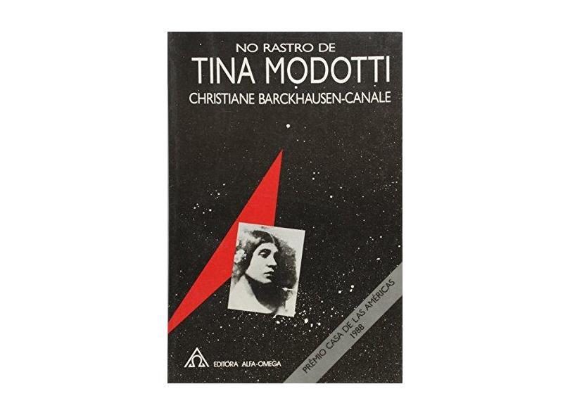 No Rastro de Tina Modotti - Christiane Barckhausen-canale - 9788529501543