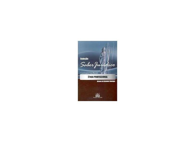 Etica Profissional - Col. Saber Juridico - Alvaro De Azevedo Gonzaga - 9788588867284