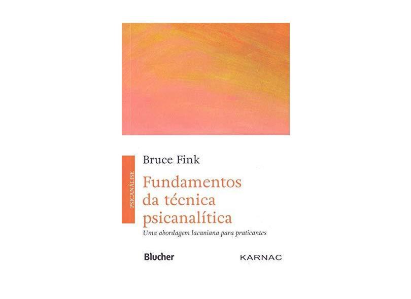 Fundamentos da Técnica Psicanalítica: Uma Abordagem Lacaniana Para Praticantes - Bruce Fink - 9788521212133