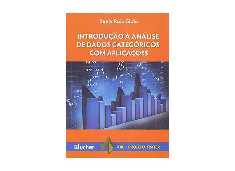 Introdução à análise de dados categóricos com aplicações - Suely Ruiz Giolo - 9788521211877