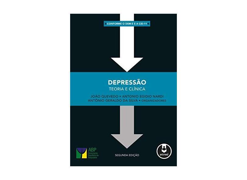 Depressão: Teoria e Clínica - João Quevedo - 9788582715192