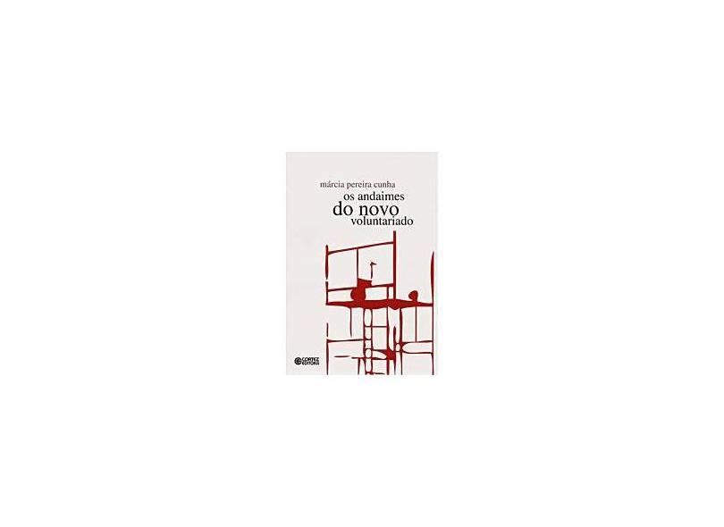 Andaimes do Novo Volutariado, Os - Márcia Pereira Cunha - 9788524915864