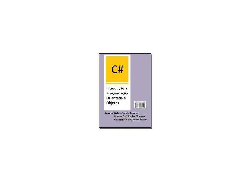 C# Introdução a Programação Orientada a Objetos - Nelson Sadala Tavares - 9788591575459