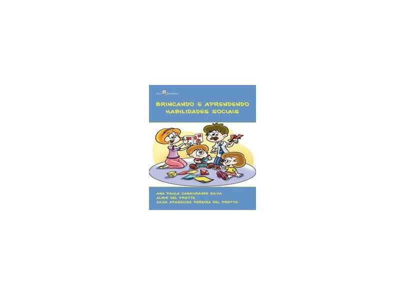 Brincando e Aprendendo Habilidades Sociais - Ana Paula Casagrande Silva; Almir Del Prette E Zilda Aparecida Pereira De - 9788581484129