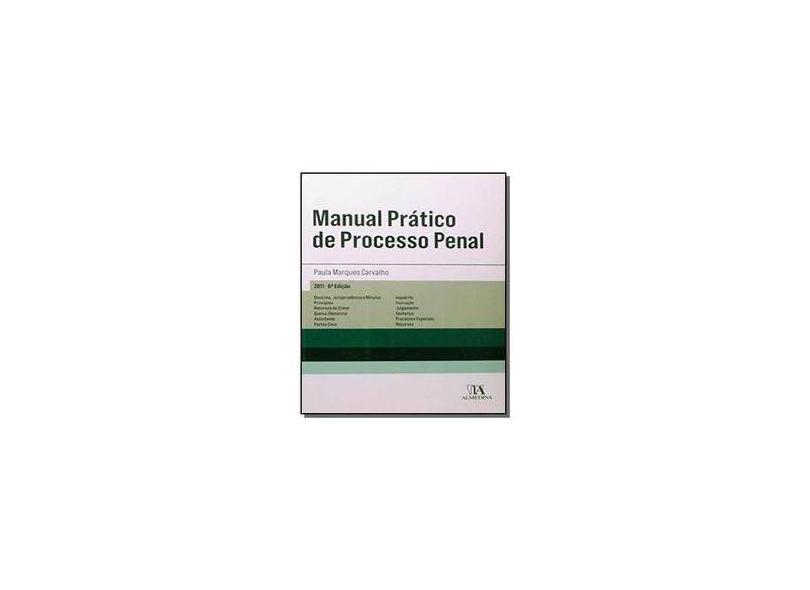 Manual Pratico De Processo Penal - Paula Marques Carvalho - 9789724045856