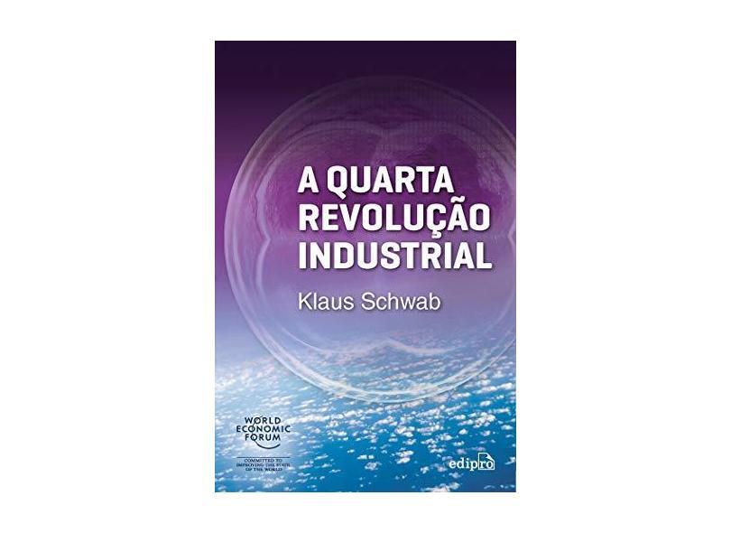 A Quarta Revolução Industrial - Schwab, Klaus - 9788572839785