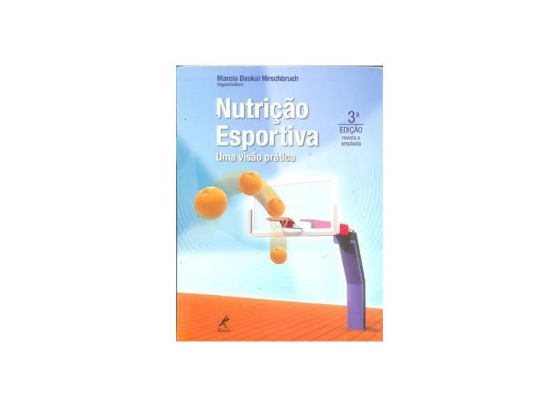 Nutrição Esportiva - Uma Visão Prática - 3ª Ed. 2014 - Hirschbruch, Marcia Daskal - 9788520436752