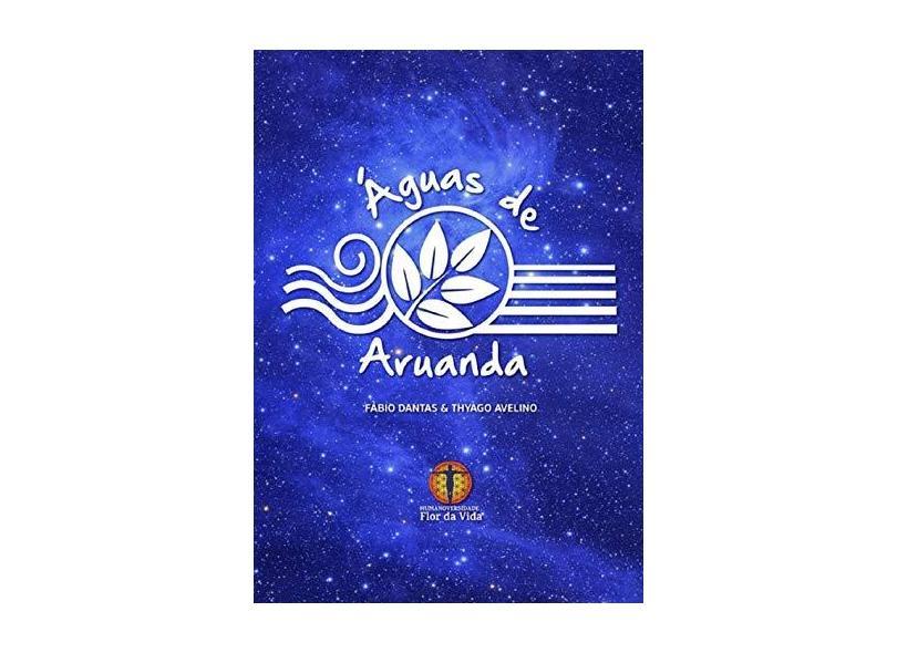 Águas de Aruanda - Fábio Dantas De Oliveira - 9788543403205