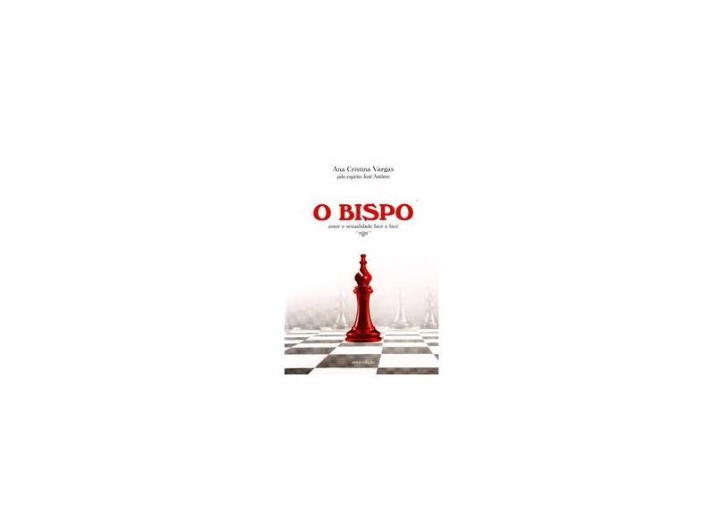 O Bispo - Vargas, Ana Cristina - 9788577222544