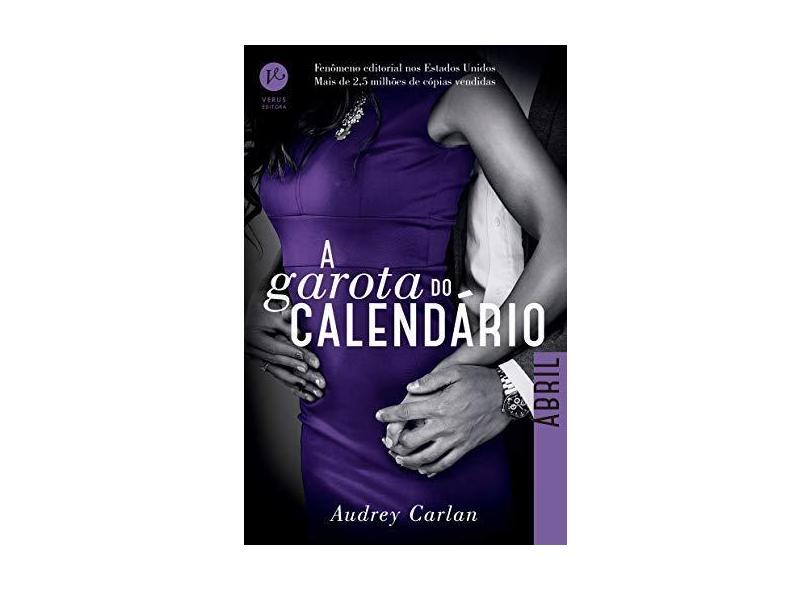 A Garota do Calendário - Abril - Carlan, Audrey - 9788576865193