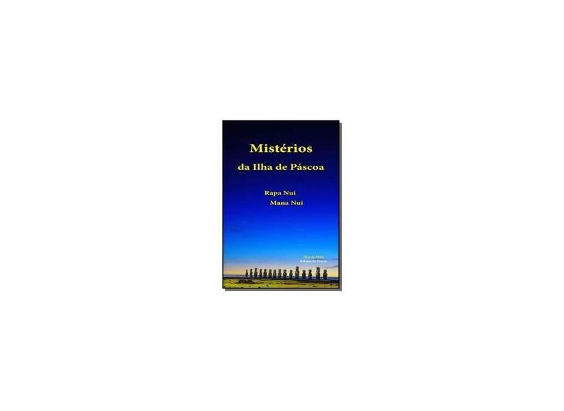 Mistérios da Ilha de Páscoa - Nice De Melo - 9788565342049