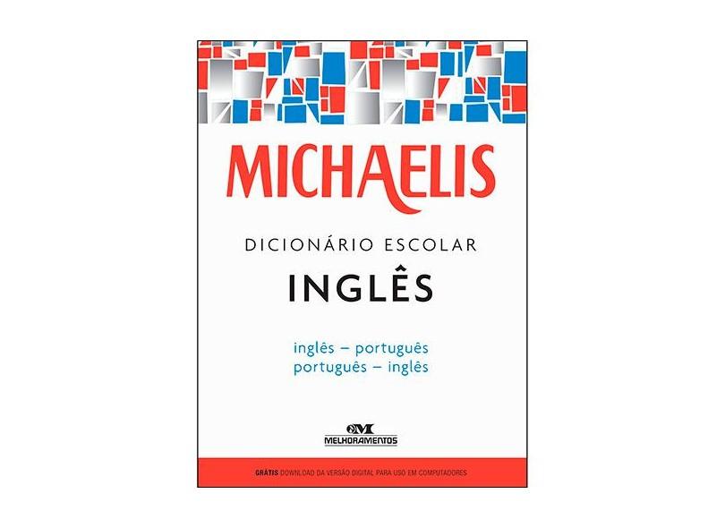 Michaelis Dicionário Escolar Inglês - Inglês / Português - Português / Inglês - Michaelis; - 9788506078471