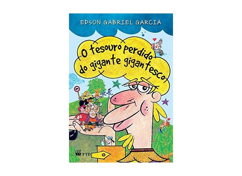 O Tesouro Perdido do Gigante Gigantesco - Garcia, Edson Gabriel - 9788532267900